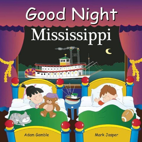 Good Night Mississippi - (Good Night (Our World of Books)) by  Adam Gamble & Mark Jasper (Board_book) - image 1 of 1