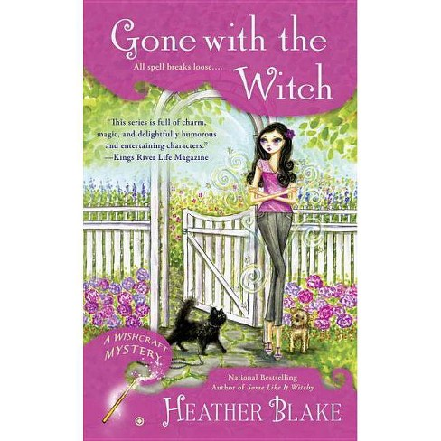 Gone with the Witch - (Wishcraft Mysteries) by  Heather Blake (Paperback) - image 1 of 1