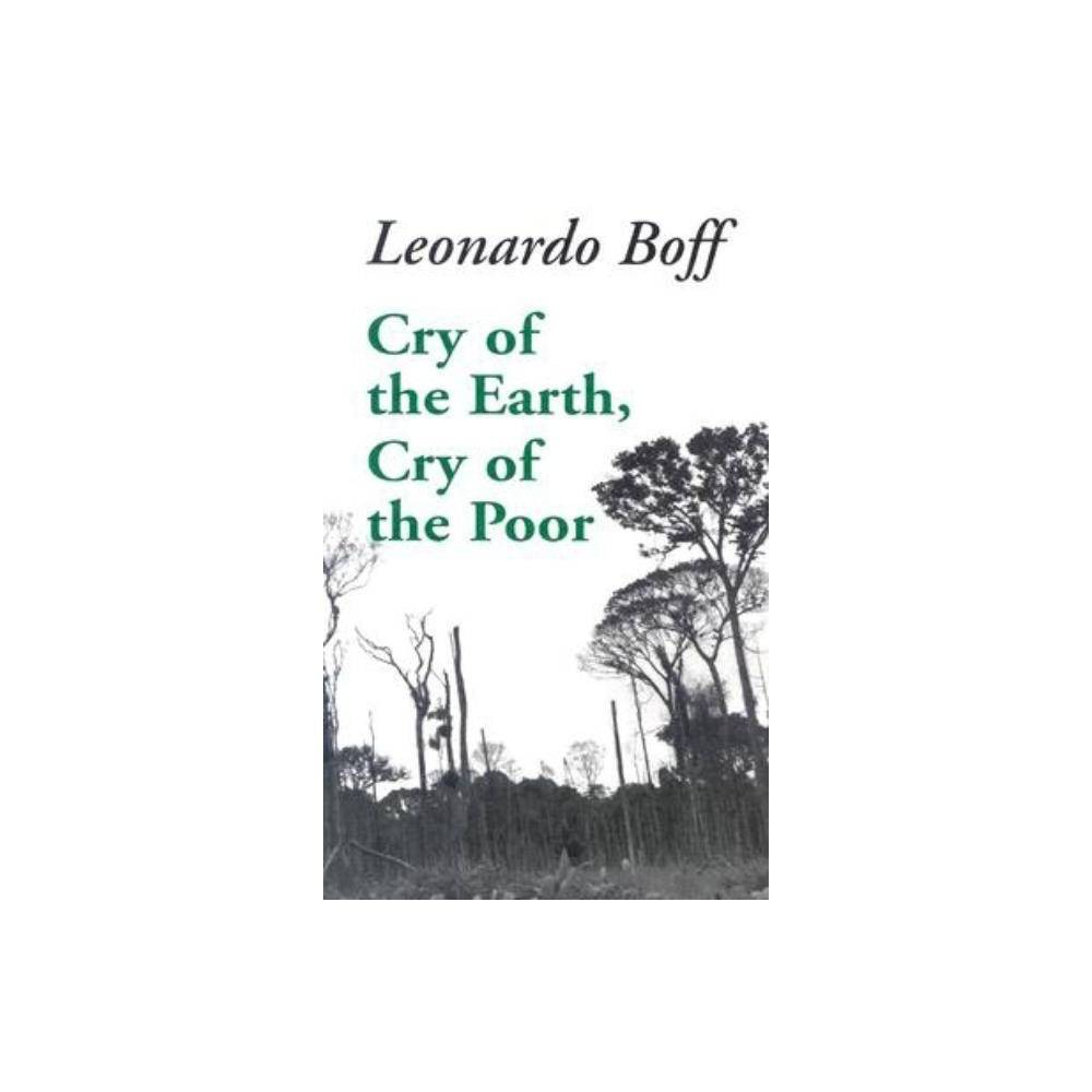 Cry Of The Earth Cry Of The Poor Ecology Justice By Leonardo Boff Leonardo Hoff Paperback