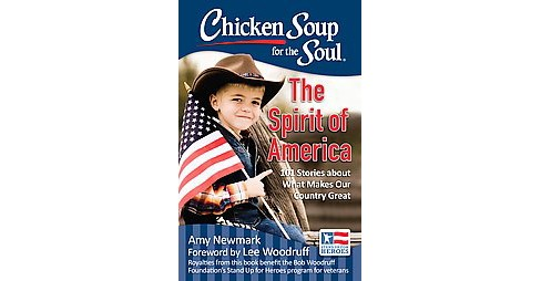 Chicken Soup for the Soul The Spirit of America : 101 Stories About What Makes Our Country Great - image 1 of 1