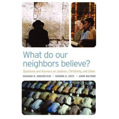 What Do Our Neighbors Believe? - by  Howard Greenstein & Kendra G Hotz & John Kaltner (Paperback) - image 1 of 1