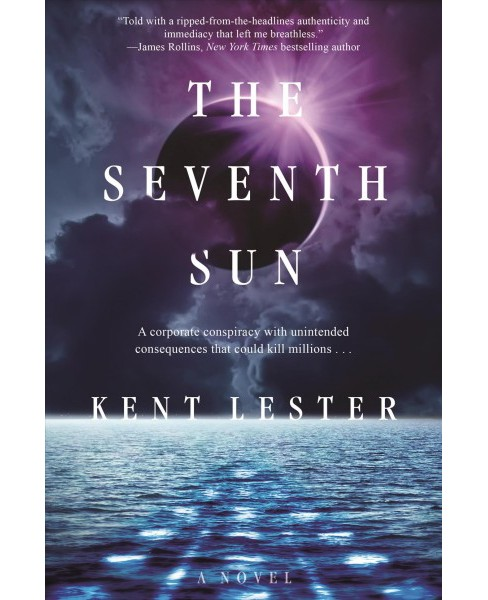 Seventh Sun -  by Kent Lester (Hardcover) - image 1 of 1