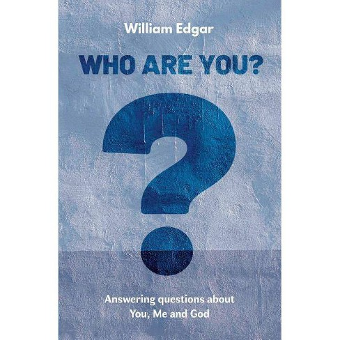 Who Are You? - by  William Edgar (Paperback) - image 1 of 1