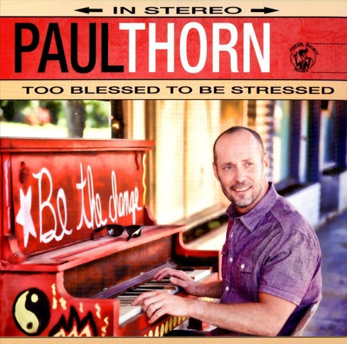Paul thorn - Too blessed to be stressed (CD) - image 1 of 1