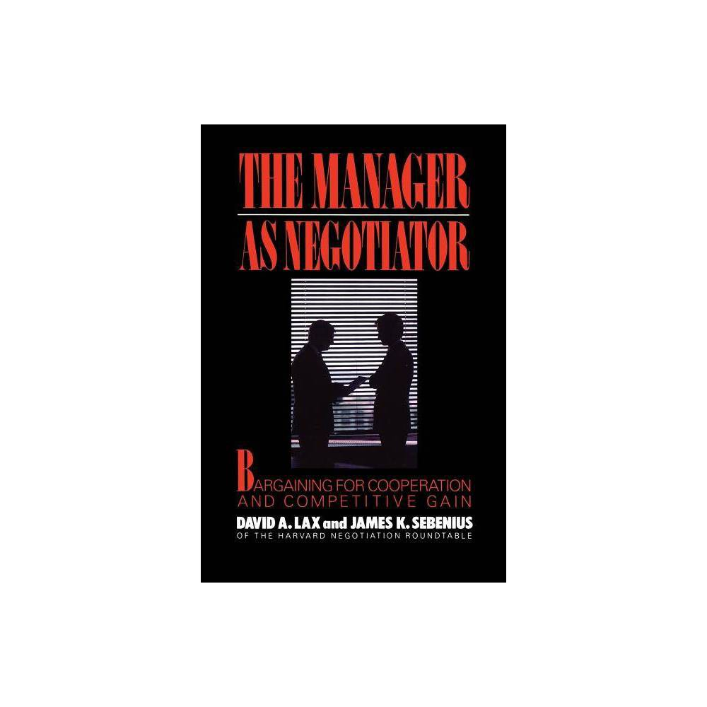 Manager As Negotiator By David A Lax Paperback