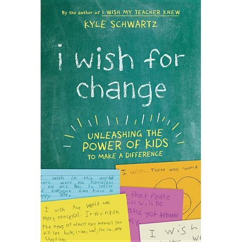 I Wish for Change - by  Kyle Schwartz (Hardcover) - image 1 of 1