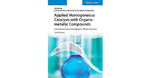 Applied Homogeneous Catalysis With Organometallic Compounds : A Comprehensive Handbook -  (Hardcover) - image 1 of 1