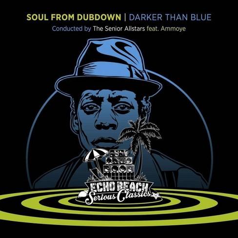Senior Allstars - Soul From Dubdown: Darker Than Blue (CD) - image 1 of 1