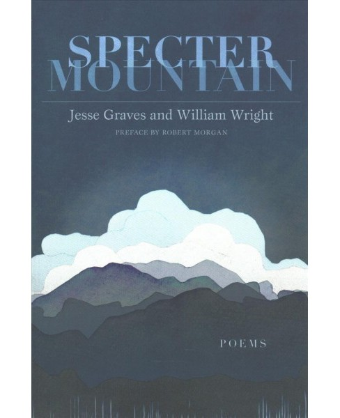 Specter Mountain : Poems -  by Jesse Graves & William Wright (Paperback) - image 1 of 1