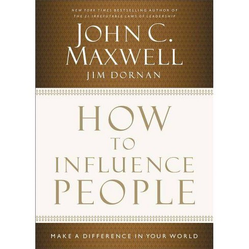 How to Influence People - by  John C Maxwell & Jim Dornan (Hardcover) - image 1 of 1