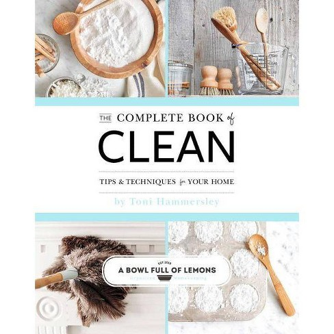 The Complete Book of Clean - by  Toni Hammersley (Paperback) - image 1 of 1