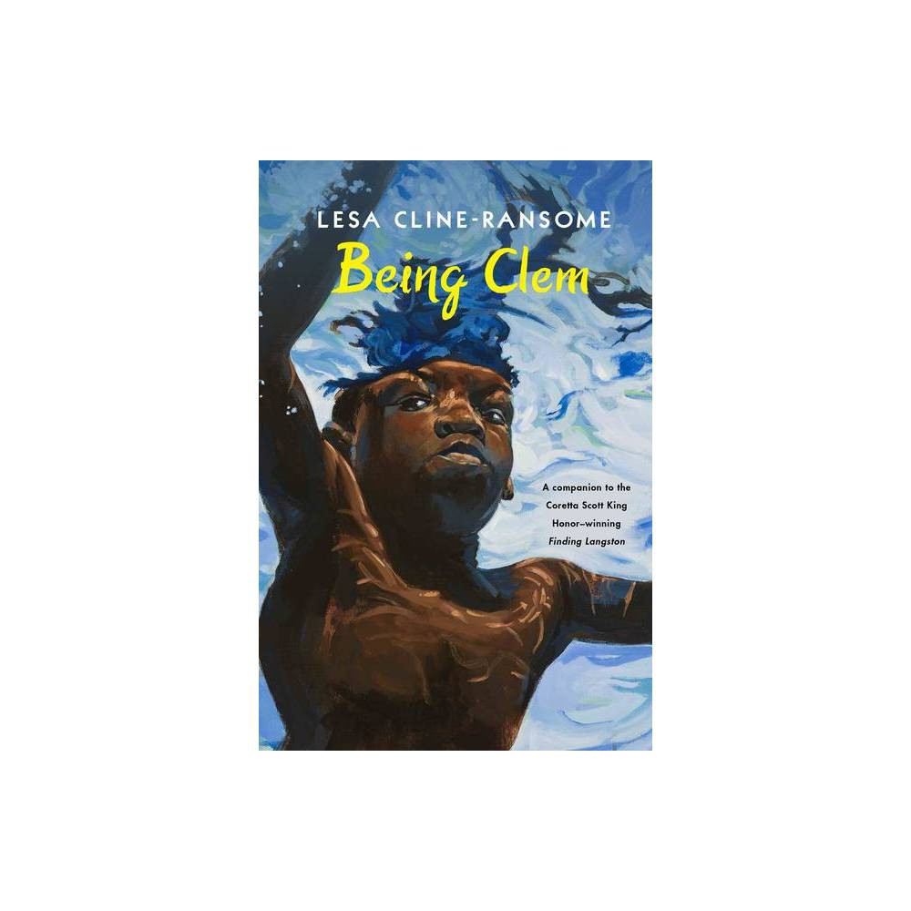Being Clem - (The Finding Langston Trilogy) by Lesa Cline-Ransome (Hardcover) The final novel in the award-winning Finding Langston trilogy from Coretta Scott King Author Honoree and Scott O'Dell Award medalist Lesa Cline-Ransome. Clem can make anybody, even his grumpy older sisters, smile with his jokes. But when his family receives news that his father has died in the infamous Port Chicago disaster, everything begins to fall apart. Clem's mother is forced to work long, tough hours as a maid for a wealthy white family. Soon Clem can barely recognize his home--and himself. Can he live up to his father's legacy? In her award-winning trilogy, Lesa Cline-Ransome masterfully recreates mid-twentieth century America through the eyes of three boys: Langston, Lymon, and, now, Clem. Exploring the impact of the Great Migration, the Harlem Renaissance, Jim Crow laws, and much more, Lesa's work manages at once to be both an intimate portrait of each boy and his family as well as a landscape of American history. Praise for Finding Langston, a Coretta Scott King Author Honor Book and winner of the Scott O'Dell Award for Historical Fiction There aren't any explosions in this spare story. Nor is there a happy ending. Instead, Langston discovers something more enduring: solace.--The New York Times * This crisply paced book is full of historical details of the Great Migration and the role a historic branch library played in preserving African American literary culture.--The Horn Book, Starred Review * This is a story that will stay with readers long after they've finished it.--School Library Journal, Starred Review * The impact on the reader could not be more powerful. A memorable debut novel.--Booklist, Starred Review * A fascinating work of historical fiction . . . Cline-Ransome at her best.--Kirkus Reviews, Starred Review * Finding Langston is about cultural heritage and personal growth and, at its heart, about finding home wherever you land.--Shelf Awareness, Starred Review