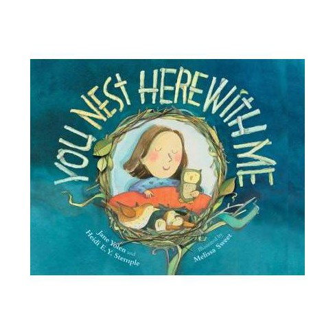 You Nest Here with Me - by  Jane Yolen & Heidi E y Stemple (Board_book) - image 1 of 1