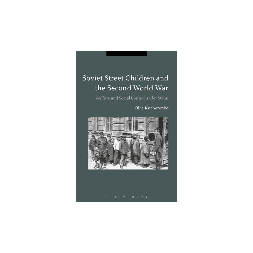 Soviet Street Children and the Second World War : Welfare and Social Control Under Stalin (Reprint)