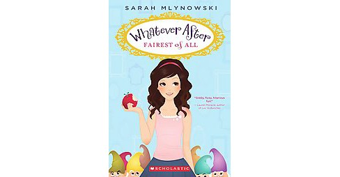 Fairest of All (Paperback) by Sarah Mlynowski - image 1 of 1