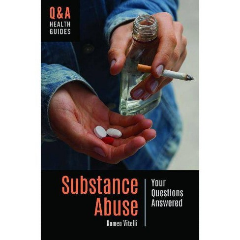 Substance Abuse - (Q&A Health Guides) by  Romeo Vitelli (Hardcover) - image 1 of 1