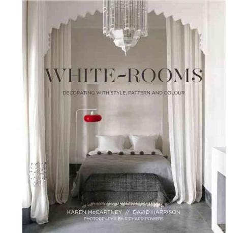 White-Rooms : Decorated With Style, Pattern and Colour (Hardcover) (Karen Mccartney) - image 1 of 1
