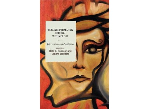 Reconceptualizing Critical Victimology : Interventions and Possibilities -  (Paperback) - image 1 of 1