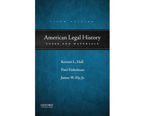 American Legal History : Cases and Materials (Paperback) (Kermit L. Hall & Paul Finkelman & Jr. James W. - image 1 of 1