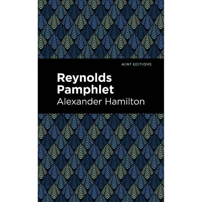 Reynolds Pamphlet - (Mint Editions) by  Alexander Hamilton (Paperback)