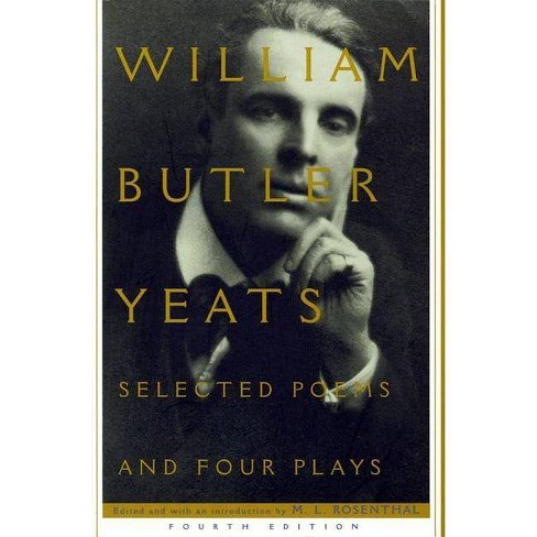 Selected Poems and Four Plays - 4 Edition by  William Butler Yeats (Paperback) - image 1 of 1