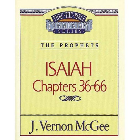 Thru the Bible Vol. 23: The Prophets (Isaiah 36-66) - by  J Vernon McGee (Paperback) - image 1 of 1