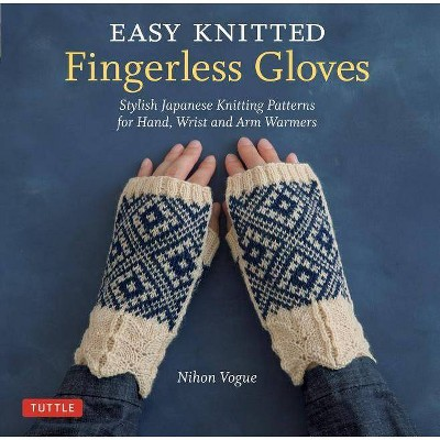 Easy Knitted Fingerless Gloves - by Nihon Vogue (Paperback)