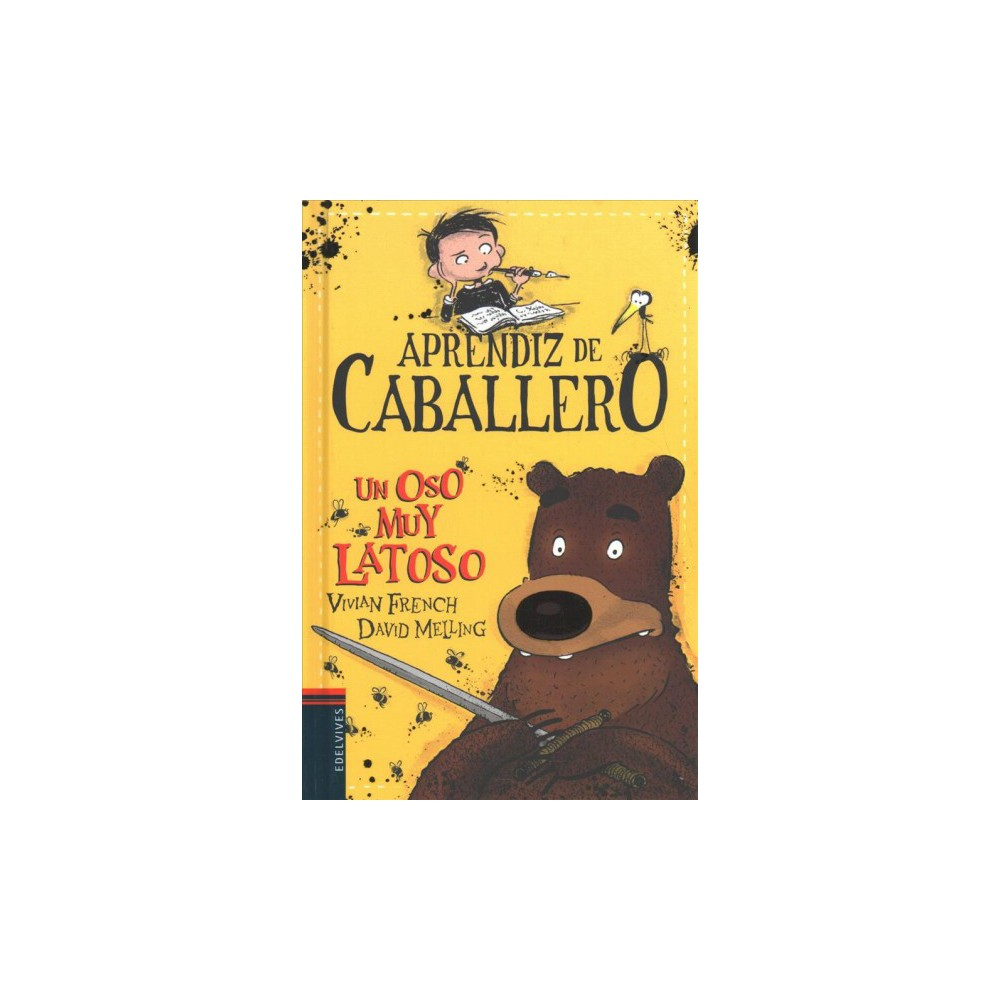 Un oso muy latoso / Knight in Training. A Very Bothersome Bear - by Vivian French (Hardcover)