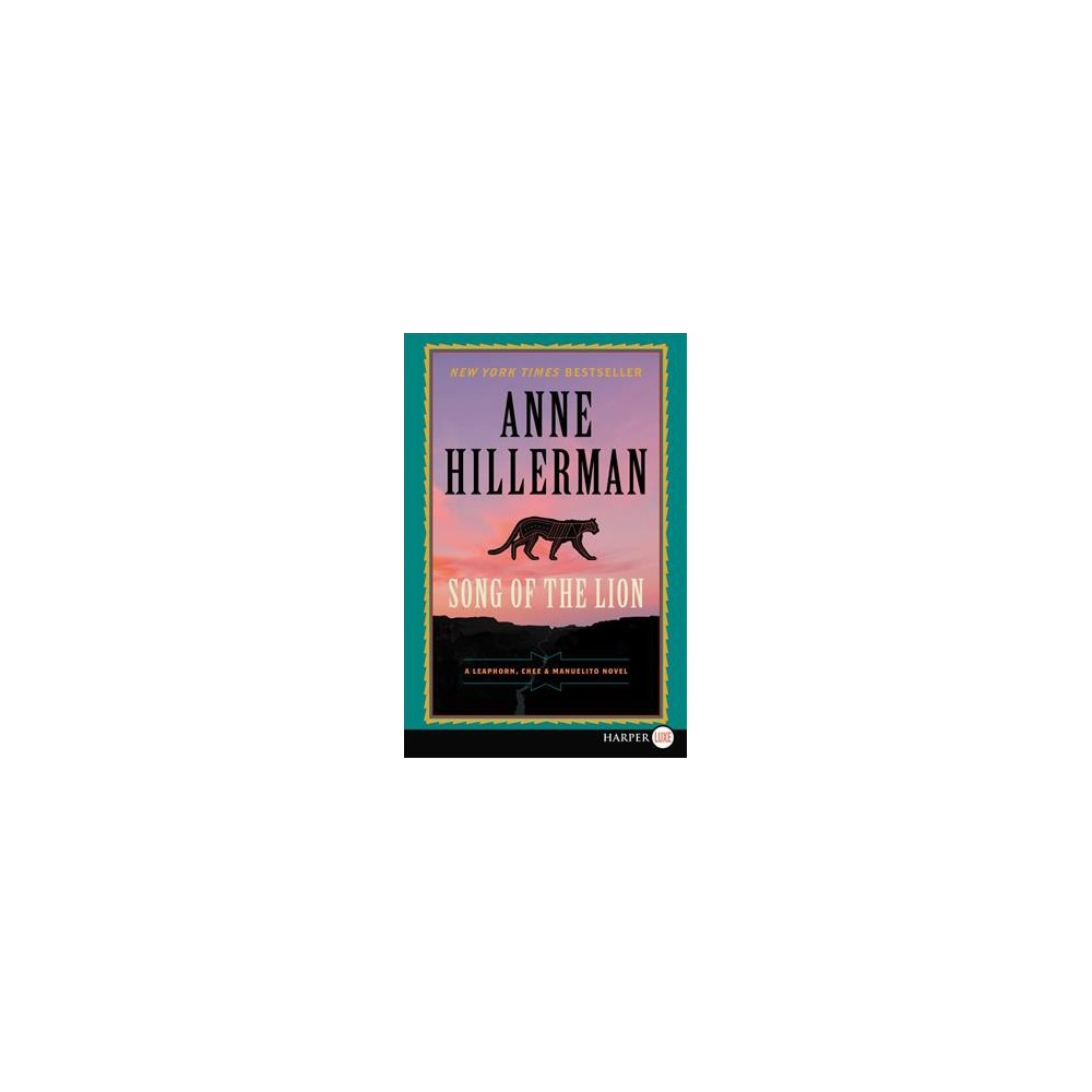 Song of the Lion - (Leaphorn, Chee & Manuelito) by Anne Hillerman (Paperback)