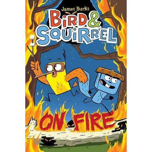Bird & Squirrel on Fire - by  James Burks (Hardcover) - image 1 of 1