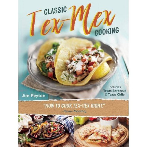 Classic Tex-Mex Cooking - by  Jim Peyton (Paperback) - image 1 of 1
