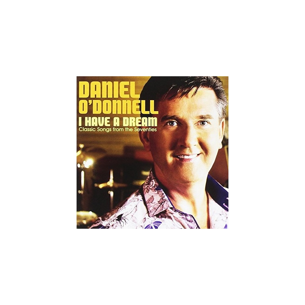 Daniel O'Donnell - I Have a Dream (CD)