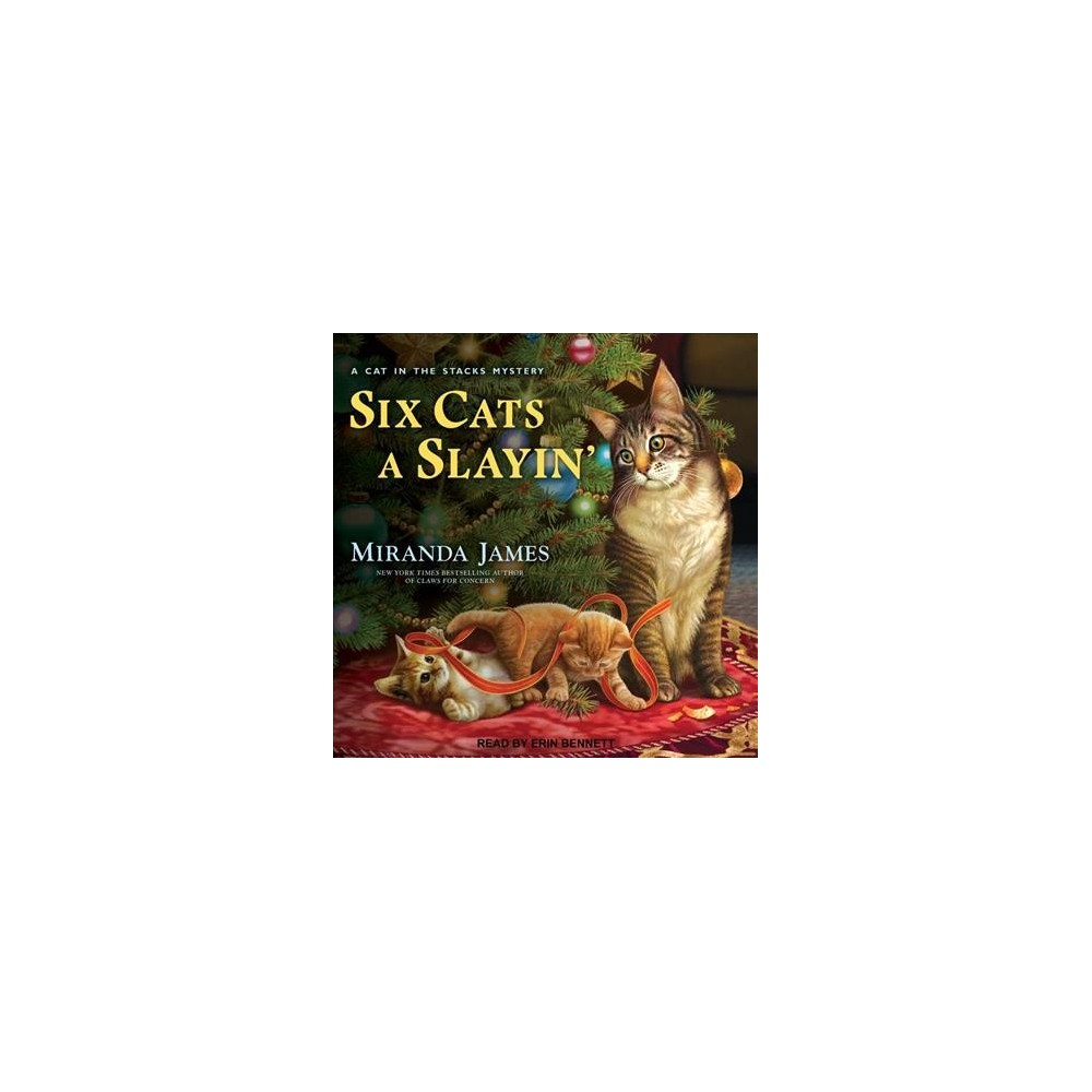 Six Cats a Slayin' - (Cat in the Stacks Mysteries) by Miranda James (MP3-CD)