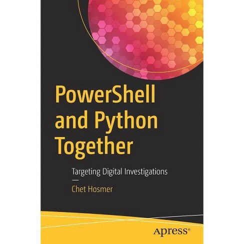 Powershell and Python Together - by  Chet Hosmer (Paperback) - image 1 of 1