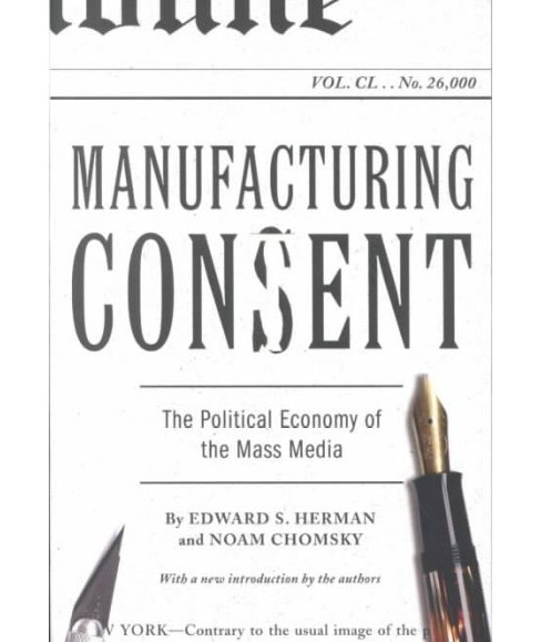Manufacturing Consent : The Political Economy of the Mass Media -  Reprint (Paperback) - image 1 of 1