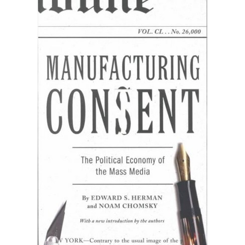 manufacturing consent the political economy of the mass media english edition ave75wh