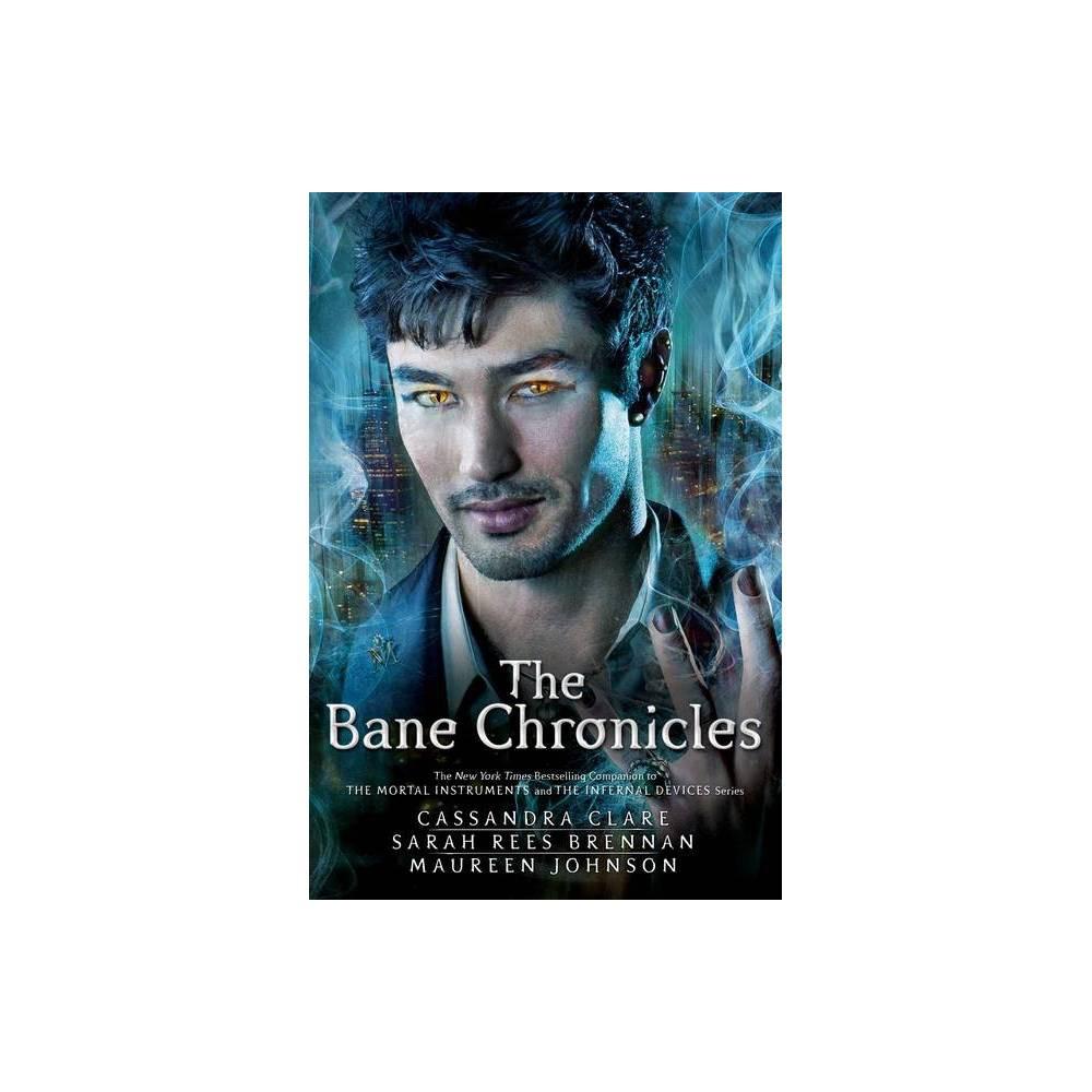 The Bane Chronicles By Cassandra Clare Sarah Rees Brennan Maureen Johnson Paperback
