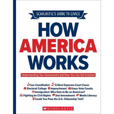 Scholastic's Guide to Civics: How America Works - by  Elliott Rebhun (Paperback)
