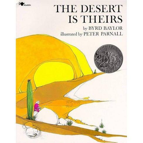 The Desert Is Theirs - by  Byrd Baylor (Hardcover) - image 1 of 1