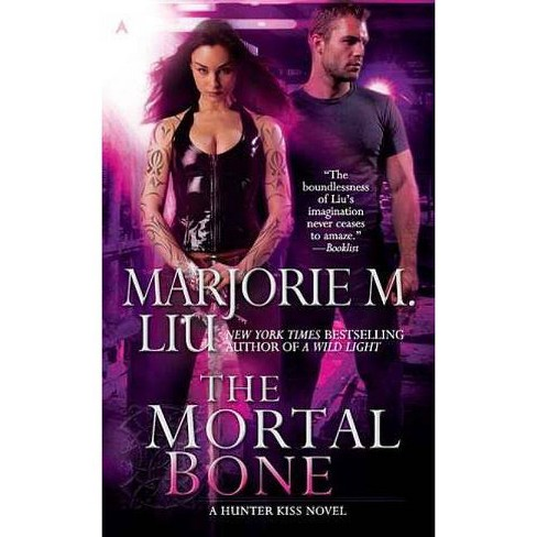 The Mortal Bone - (Hunter Kiss Novels) by  Marjorie M Liu (Paperback) - image 1 of 1