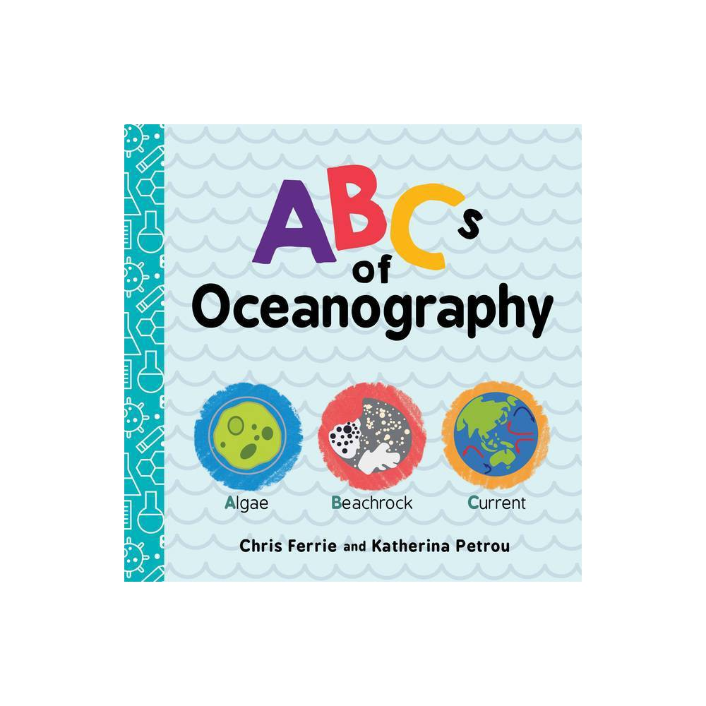 Abcs Of Oceanography Baby University By Chris Ferrie Katherina Petrou Board Book