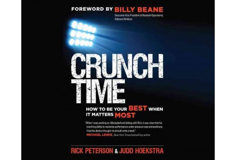 Crunch Time : How to Be Your Best When It Matters Most (Unabridged) (CD/Spoken Word) (Rick Peterson & - image 1 of 1