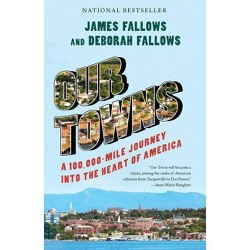 Our Towns - by  James Fallows & Deborah Fallows (Paperback)