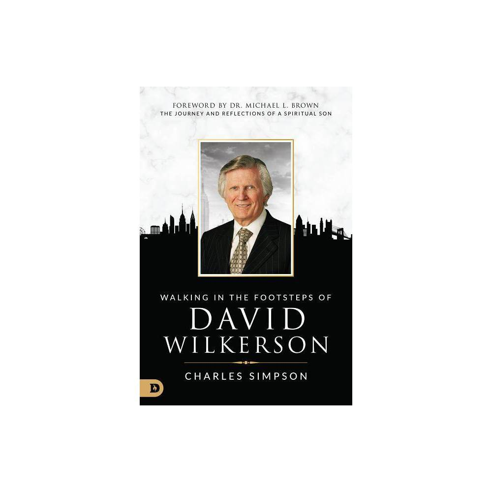 Walking In The Footsteps Of David Wilkerson By Charles Simpson Paperback