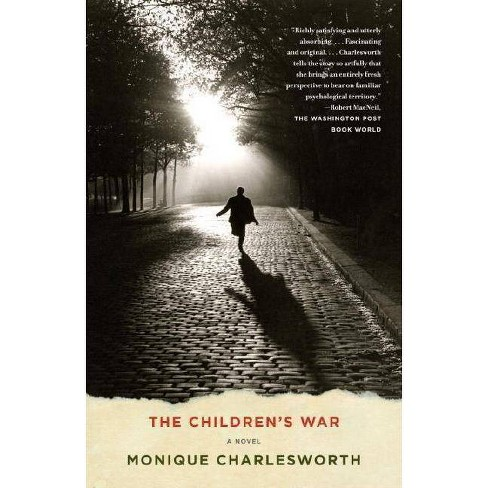 The Children's War - by  Monique Charlesworth (Paperback) - image 1 of 1