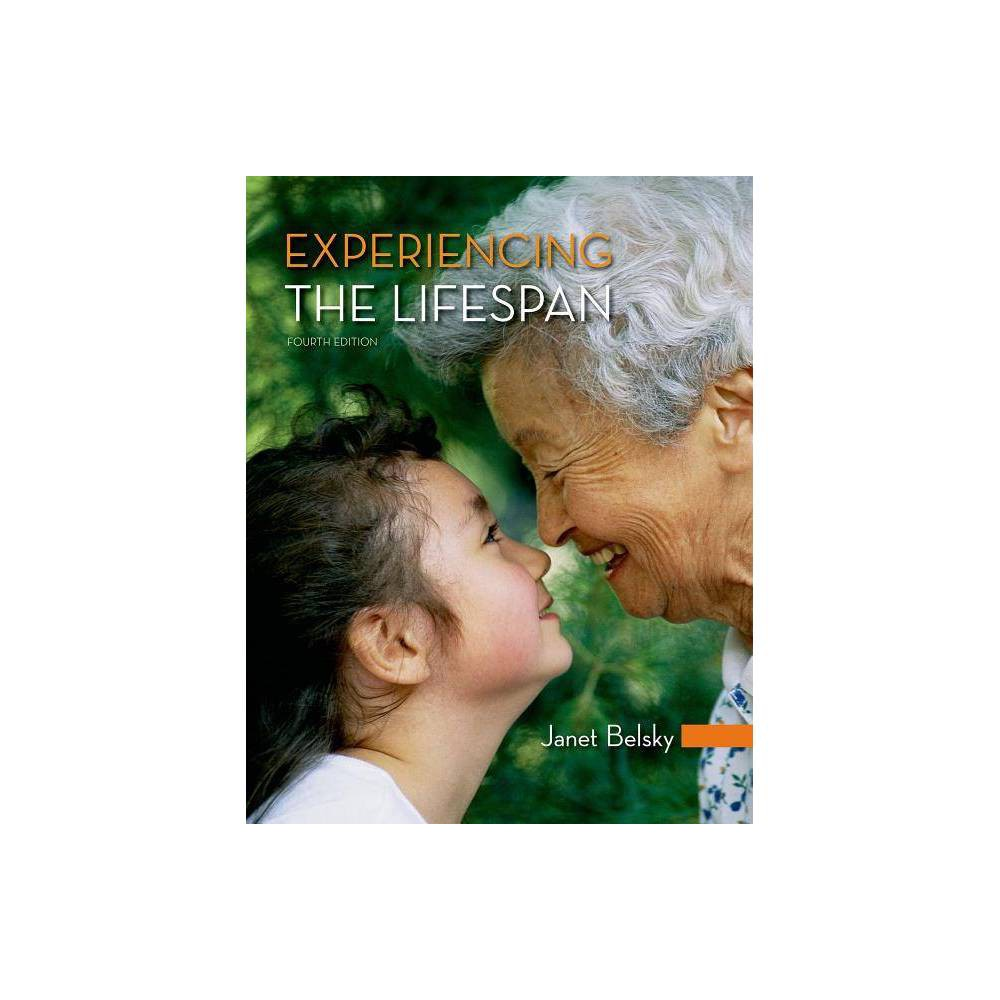 Experiencing the Lifespan - 4 Edition by Janet Belsky (Paperback)