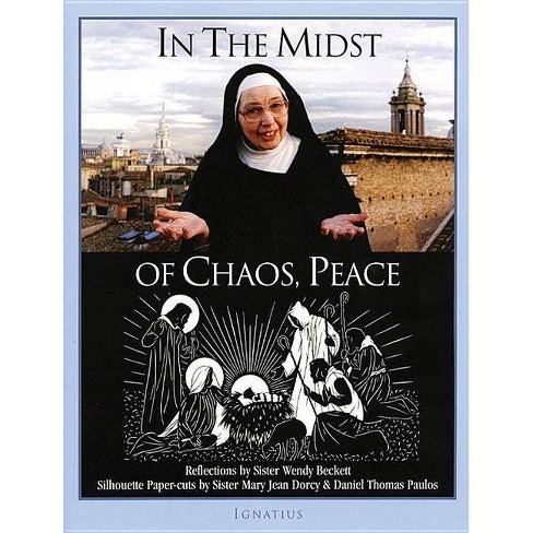 In the Midst of Chaos, Peace - by  Daniel T Paulos & Wendy Beckett & Mary Jean Dorcy (Hardcover) - image 1 of 1