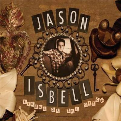 Jason Isbell - Sirens of The Ditch (CD)