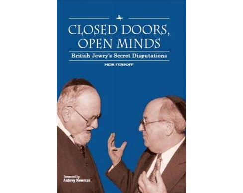 Closed Doors, Open Minds : British Jewry's Secret Disputations -  by Meir Persoff (Paperback) - image 1 of 1
