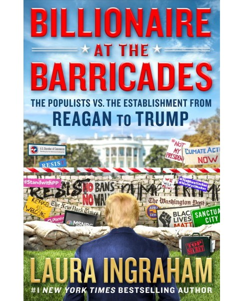 Billionaire at the Barricades : The Populist Revolution from Reagan to Trump (Vol 1) (Hardcover) (Laura - image 1 of 1